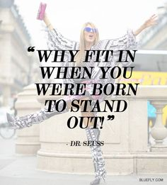 Why fit in when you can stand out - Dr. Seuss #quote // #AnnaDelloRusso #fashionquote
