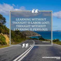 Learning without thought is labor lost; thought without learning is perilous Confucius Quotes, Lost, Thoughts, Learning, Study, Tanks, Teaching, Studying, Education