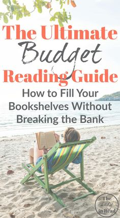 The ULTIMATE Budget Reading Guide: How to Fill Your Bookshelves Without Breaking the Bank from TheLadyinRead.com >> books, book deals, free books, reading, indie authors, personal finance, writing, tips for writers, publishing