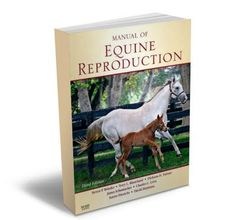 Manual of Equine Reproduction  Now in full color, Manual of Equine Reproduction, 3rd Edition