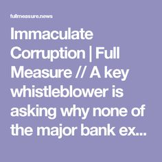 Immaculate Corruption | Full Measure // A key whistleblower is asking why none of the major bank execs were charged after the 2008 financial crisis.