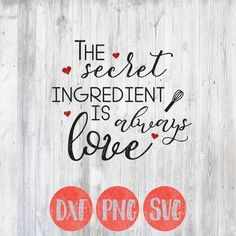 Kitchen Svg, Kitchen Quotes, Secret Ingredient is always Love, Home Quote Svg, Cooking Bake, Home Sign, Silhouette and Cricut Cut Files by instantcreativity on Etsy