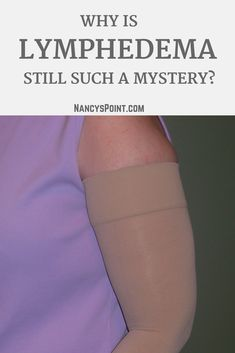 Why is lymphedema still such a mystery?