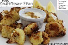 Crunchy Cauliflower Bites :http://pagingfunmums.com/2014/10/02/crunchy-cauliflower-bites/