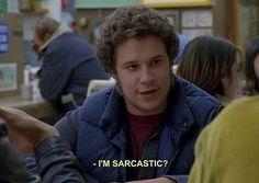 I'm sarcastic? I think, I'm not.