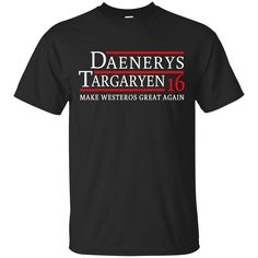 This shirt would perfect for you! If you love it, check it out here: http://teehobbies.com/products/daenerys-targaryen-for-president-2016
