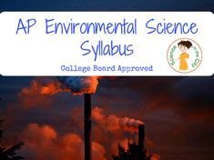 AP Environmental Science Syllabus  When you teach an AP course, you must get your syllabus approved by the College Board WAY ahead of time, and it has to include particular features and be formatted in a certain way. It is basically a course outline.   This is my college board approved syllabus. It has been approved multiple years in a row.   This will give you a very good idea of what you need to write and submit for College Board approval, and save you a lot of stress trying to outline