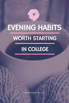 9 Evening Habits Worth Starting In College to create a successful day. Evenings are the best time to wind down and get ready for a successful day tomorrow. College Life Hacks, College Success, School Hacks, College Tips, College Dorms, College Planning, College Football, School Tips, School Stuff