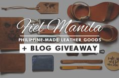 FIEL MANILA: PHILIPPINE-MADE LEATHER GOODS + BLOG GIVEAWAY