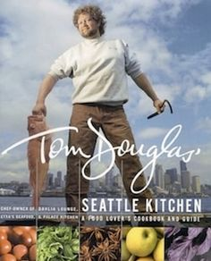 A Passionate Plate Seattle Giveaway August - Enter to win an autographed copy of Tom Douglas' Seattle Kitchen & some Seattle gourmet products! Ends 8/31!