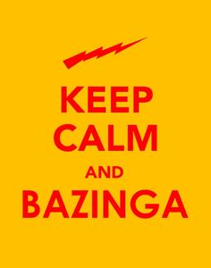 Bazinga!!!! From the famous episode of Big Bang Theory