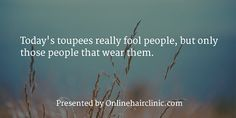 Baldness Quotes and Hair Loss Quotes Loss Quotes, Hair Transplant, Latest Hairstyles, Hair Humor, News Today, Hair Loss, The Fool, Hair Inspiration, Quotations