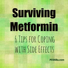 Surviving Metformin: 6 Tips for Coping with Side Effects