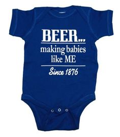 Beer Making Babies Since 1876