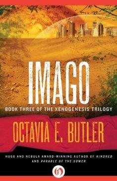 Imago (The Xenogenesis Trilogy) by Octavia E. Butler, http://www.amazon.com/dp/B008HALNJW/ref=cm_sw_r_pi_dp_2aHNrb1X7ENBF