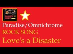 Love's a Disaster - Rock Song - Paradise / Omnichrome Warriors of Steel ...
