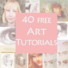 40 Free Art Tutorials:  Has something for everyone.