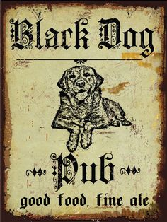 Old English font with black dog art and rustic metal sign - a great touch for rustic vintage dog home decor Pub Signs, Shop Signs, Black Dog Pub, Den Decor, Old English Font, Man Cave Room, British Pub, Halloween Signs, Hanging Signs