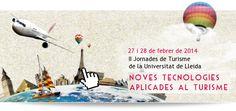 1a Jornada de Turisme de la Universitat de Lleida / Noves Tecnologies Aplicades al turisme / 12 i 13 de març de 2013