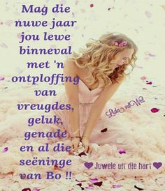 Afrikaans Happy New Year Quotes, Happy New Year Wishes, Quotes About New Year, Happy Birthday Wishes Images, Birthday Wishes Quotes, Afrikaanse Quotes, Scrapbook Quotes, Wish Quotes, Good Night Quotes