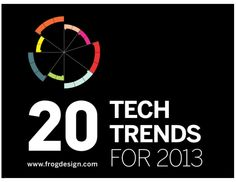 frog-design-2013-tech-trends by Freelance : NYC via Slideshare
