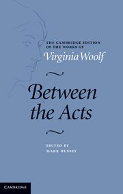 Between the Acts; Virginia Woolf; Edited by Mark Hussey, Pace University