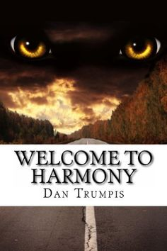 Welcome to Harmony by Dan Trumpis, http://www.amazon.com/dp/B00DG3S0N2/ref=cm_sw_r_pi_dp_TCD5rb1ZZ3TG2