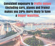 Consistent exposure to traffic noises (including cars planes and trains) makes you 29% more likely to have a bigger waistline? Researchers suggest listening to soothing music wearing noise-cancelling headphones or use a white-noise machine to lessen this effect. (Occupational & Environmental Medicine) via Sprout Nourishment at http://ift.tt/29Jl0Ek