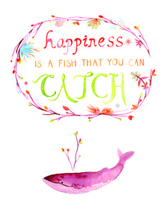 happiness is a fish that you can catch