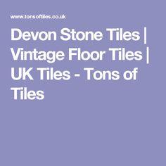 Devon Stone Tiles | Vintage Floor Tiles | UK Tiles - Tons of Tiles