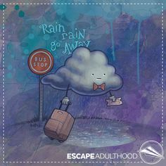 Rain Rain Go Away by Jason Kotecki. Mixed media: watercolor + Photoshop.