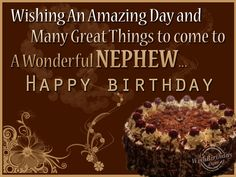 Birthday Wishes for Nephew - Birthday Images, Pictures Birthday Greetings For Nephew, Happy Birthday Nephew Quotes, Birthday Verses, Birthday Wishes Messages, Birthday Card Sayings, Birthday Wishes For Myself, Best Birthday Wishes, Birthday Images, Birthday Cards