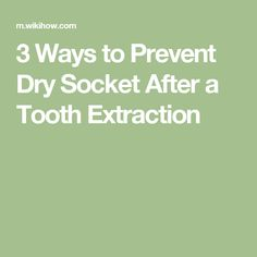3 Ways to Prevent Dry Socket After a Tooth Extraction