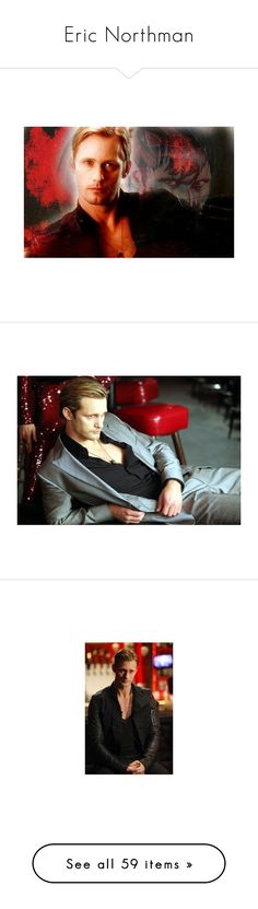 """""""Eric Northman"""" by laniocracy ❤ liked on Polyvore featuring true blood, eric northman, people, guys, men, menswear/model, photos, alexander skarsgard, men's fashion and men's clothing"""