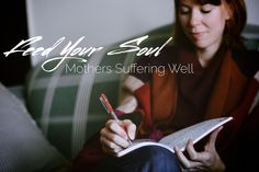 """Mothers Suffering Well"" part of the #FeedYourSoulSeries at #HMBlog // Read more at HopeMommies.org  #HopeMommies #Stillbirth #Miscarriage #ChildLoss #InfantLoss #Grief #Hope #Faith #PregnancyLoss #grieving #miscarry"