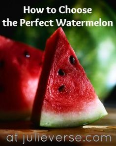 3 steps to selecting the perfect watermelon. Great info to know when you're grocery shopping this summer