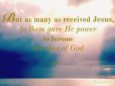 Becoming sons of God by receiving Jesus Christ