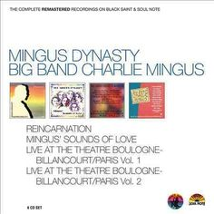 Mingus Dynasty - Charlie Mingus/Mingus Dynasty: The Complete Remastered Recordings on Saint & Soul Note