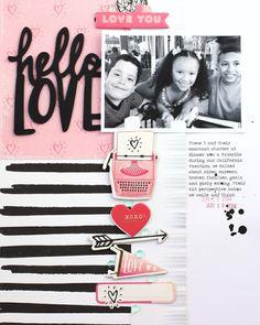 Hello Love scrapbook layout Designer @nancydamiano @cratepaper @maggiehdesign