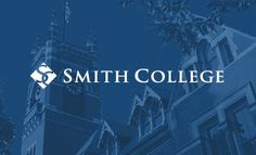 Smith College - Northampton, MA A private liberal arts college for women. A highly selective institution.