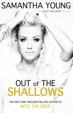 Out of the Shallows by Samantha Young | Into the Deep, BK#2 | Release Date: January 31, 2014 | www.samanthayoungbooks.com | Contemporary Romance / New Adult