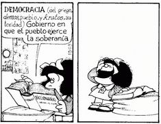 "Mafalda by Quino "" DEMOCRACY (from the Greek, demos, people, and kratos, authority): government in which the people exercise sovereignty. H Comic, Comic Books, Mafalda Quotes, Cartoon Quotes, Humor Grafico, Funny Comics, Comic Strips, Quotations, Charlie Brown"