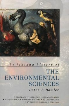 The Fontana History of the Environmental Sciences / Peter Bowler Main Library 509 FON