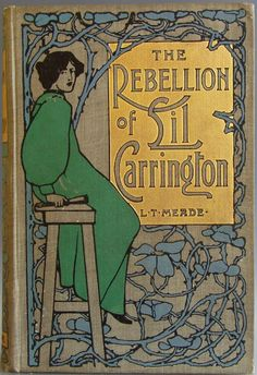 The Rebellion of Lil Carrington.L. T. Meade.Illustrations by Hal Ludlow.