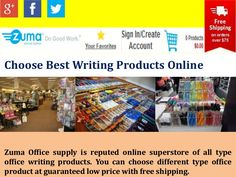 Zuma Office supply is reputed online superstore of all type office writing products. You can choose different type office product at guaranteed low price.