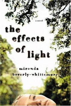 The Effects of Light- Miranda Beverly-Whittemore