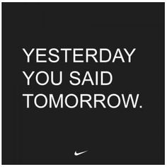 """Yikes ... procrastination is the thief of time. But instead of just saying """"tomorrow I'll do this huge task"""", just finish that one right now. Getting over the hump will make the rest of the work you need to do seem doable. Like when you ride up a hill. Once your done with the hard climb, you can start on the downhill."""