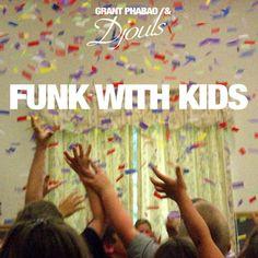 #104 Grant Phabao & Djouls - Funk With Kids