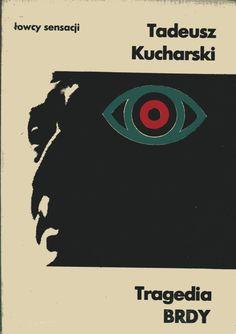 """""""Tragedia Brdy"""" Tadeusz Kucharski Cover by Wojciech Freudenreich Book series Łowcy Sensacji Published by Wydawnictwo Iskry 1981"""