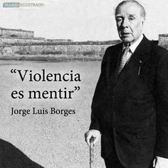 Violencia es mentir... Abraham Lincoln, Che Guevara, Jorge Luis Borges, Literatura